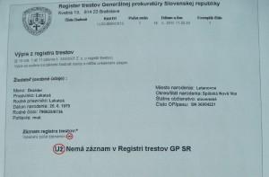 Výpis z registra trestov námorníka 1.triedy Dezidera Lakatoša nesie neklamné známky manipulácie orgánov štátnej moci v záujme rýchleho naplnenia stavu posádky bývalej výletnej lode Martin.